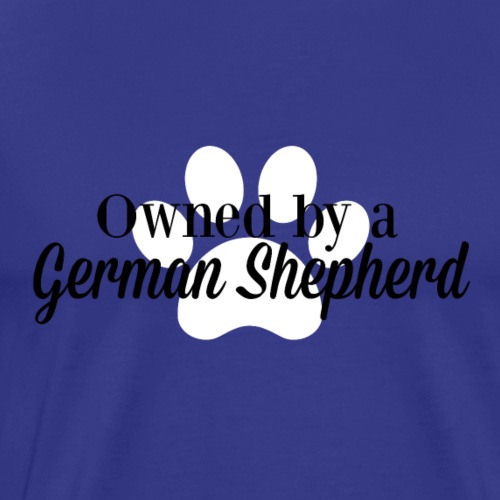 Owned by a German Shepherd - Men's Premium T-Shirt
