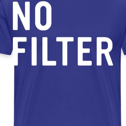No Filter Trending Cool T Shirt - Men's Premium T-Shirt