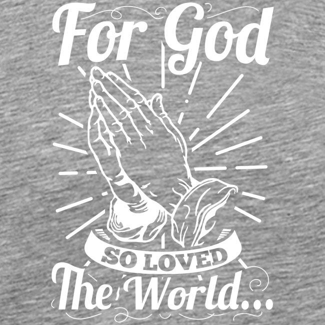 For God So Loved The World... (White Letters)