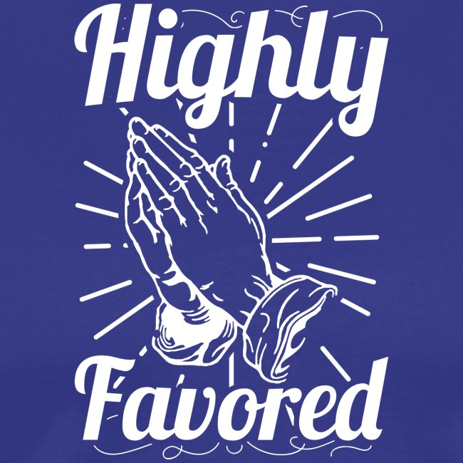 Highly Favored - Alt. Design (White Letters)