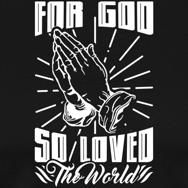 For God So Loved The World… - Alt. Design (White)