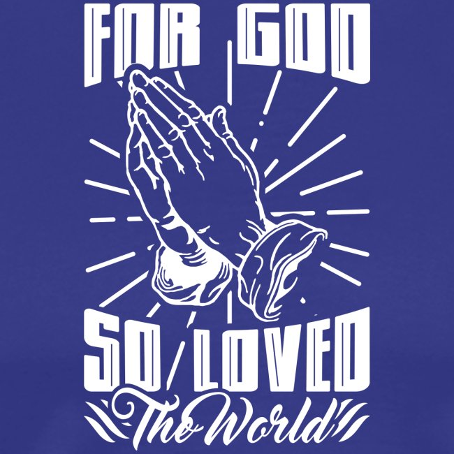 For God So Loved The World… - Alt. Design (White)