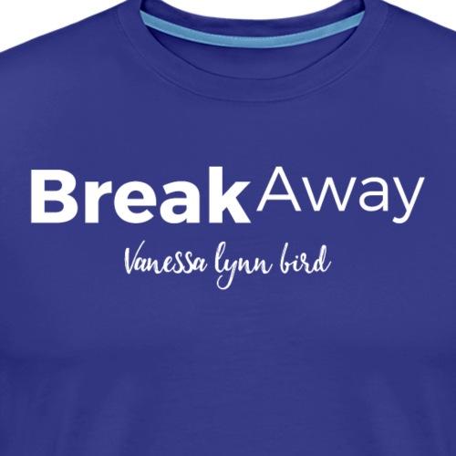 Break Away White Logo - Men's Premium T-Shirt