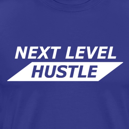 NEXT LEVEL HUSTLE - Men's Premium T-Shirt