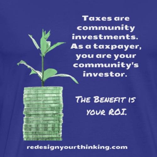 What Good are Taxes? - Men's Premium T-Shirt