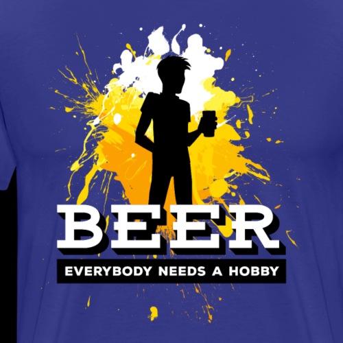 Beer! Everybody needs a hobby craft beer hops malt - Men's Premium T-Shirt