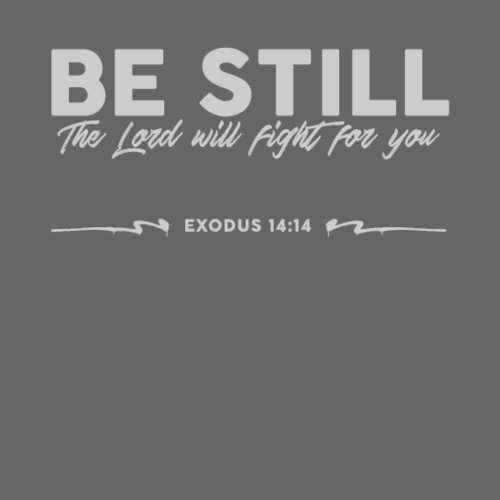 Be Still, the Lord will fight for you - Men's Premium T-Shirt