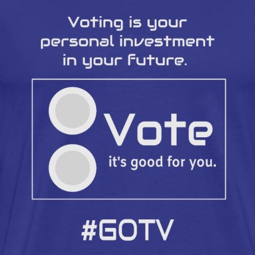 #GOTV Means Get Out the Vote - Men's Premium T-Shirt