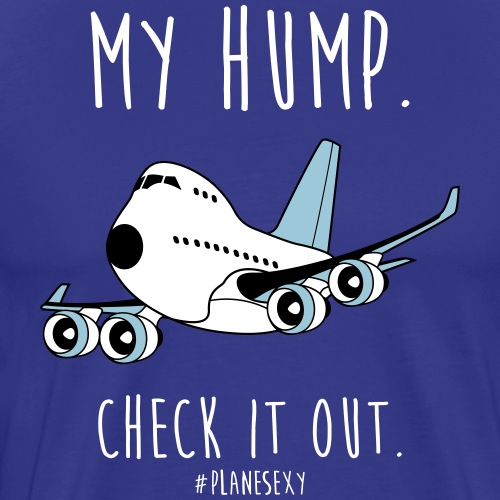 My Hump, Check it out! - Men's Premium T-Shirt