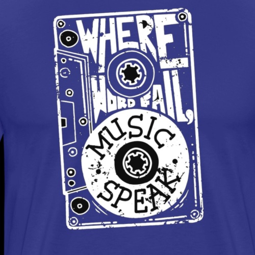 Where Word Fail Music Speak - Men's Premium T-Shirt