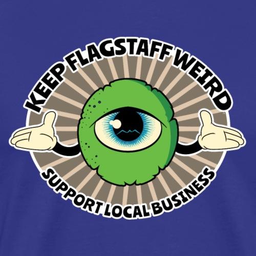 KEEP FLAGSTAFF WEIRD Support Local Business eye - Men's Premium T-Shirt