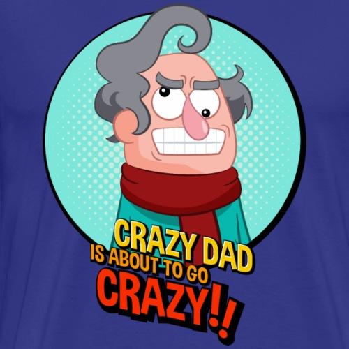 Crazy Dad - Men's Premium T-Shirt