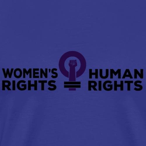 Women's Rights = Human Rights - Men's Premium T-Shirt