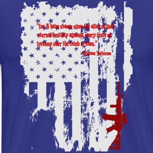 Jefferson Quote I have sworn upon the altar of God - Men's Premium T-Shirt