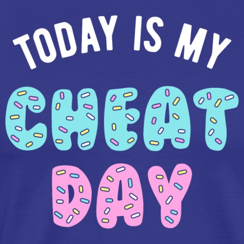 Today Is My Cheat Day - Men's Premium T-Shirt