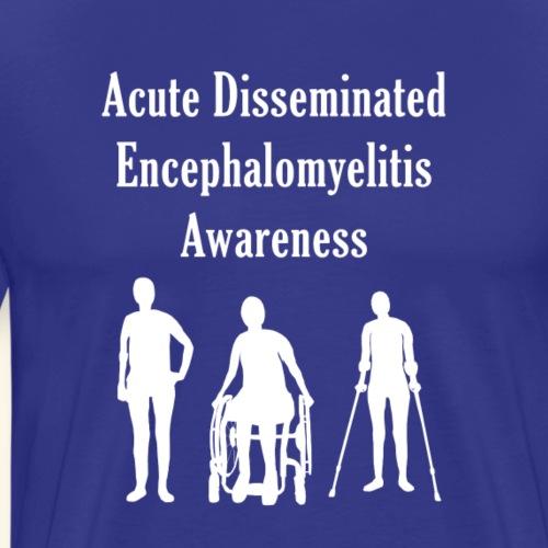 Acute Disseminated Encephalomyelitis Awareness - Men's Premium T-Shirt