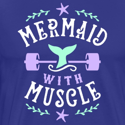 Mermaid With Muscle - Men's Premium T-Shirt