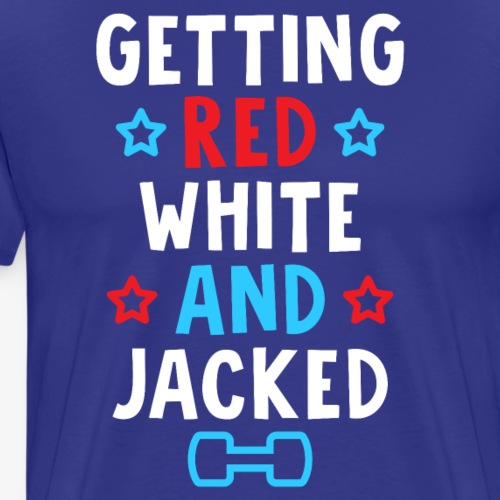 Getting Red, White And Jacked - Men's Premium T-Shirt
