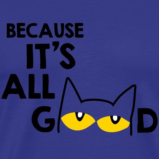 It's All Good Cat