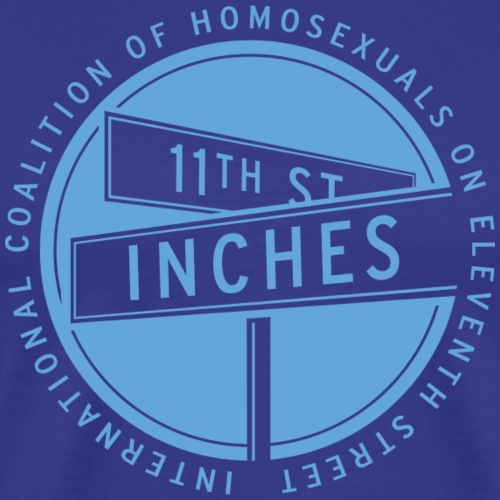 INCHES on 11th St. - Men's Premium T-Shirt