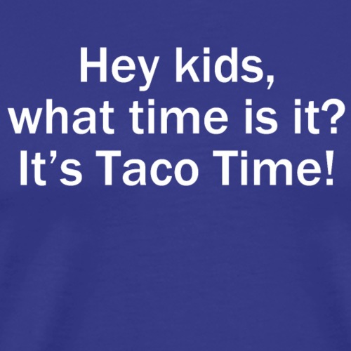 Hey Kids What Time Is It? - Men's Premium T-Shirt