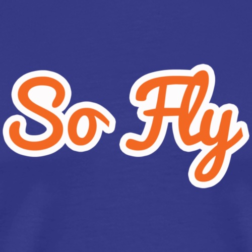 So Fly - Men's Premium T-Shirt