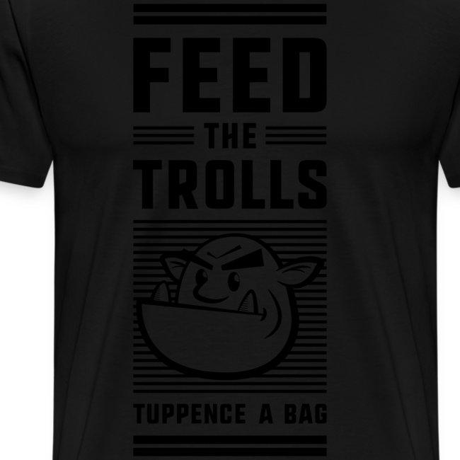 """Feed the Trolls"" T-Shirt"
