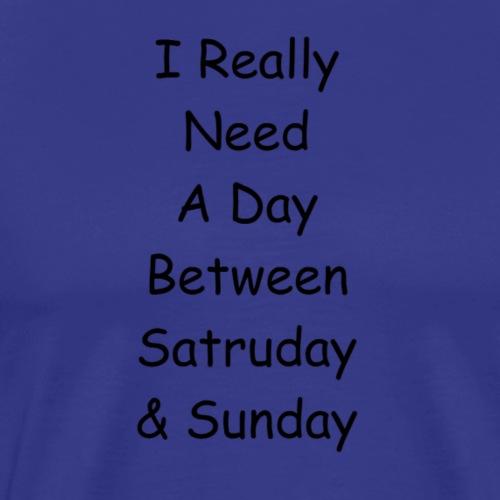 Saturday and Sunday - Men's Premium T-Shirt