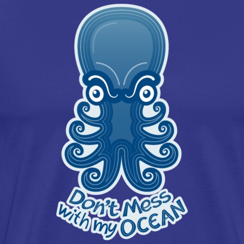 Mad octopus warning you not to mess with its ocean - Men's Premium T-Shirt