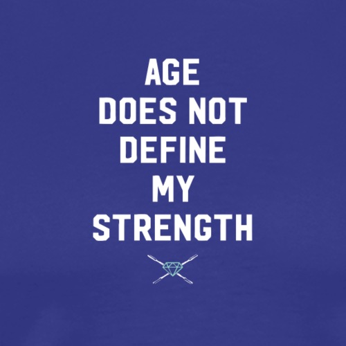 Age Does Not Define Strength - Men's Premium T-Shirt