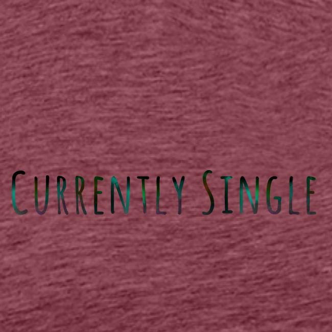 Currently Single T-Shirt