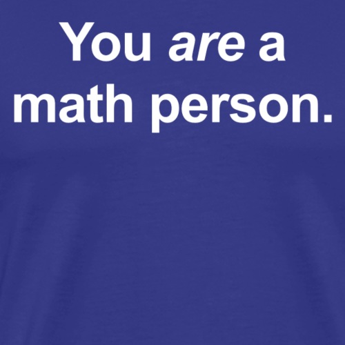 Fraction on Back, You ARE a Math Person on Front - Men's Premium T-Shirt