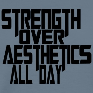 strength over aesthetics all day - Men's Premium T-Shirt