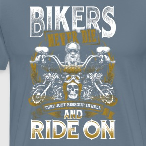 Bikers Never Die They Just Regroup In Hell - Men's Premium T-Shirt