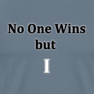 No One Wins but I - Men's Premium T-Shirt