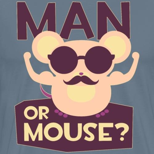 MAN OR MOUSE funny t-shirt humor party sun glasses - Men's Premium T-Shirt