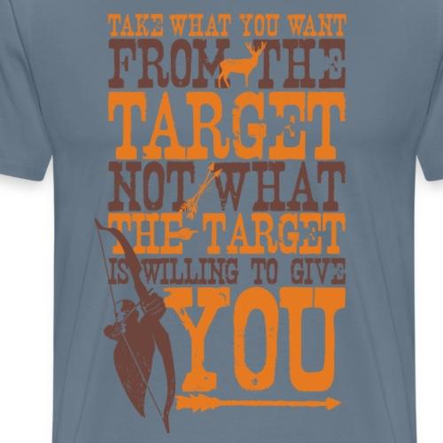 Take what you want (Archery by BOWTIQUE) - Men's Premium T-Shirt