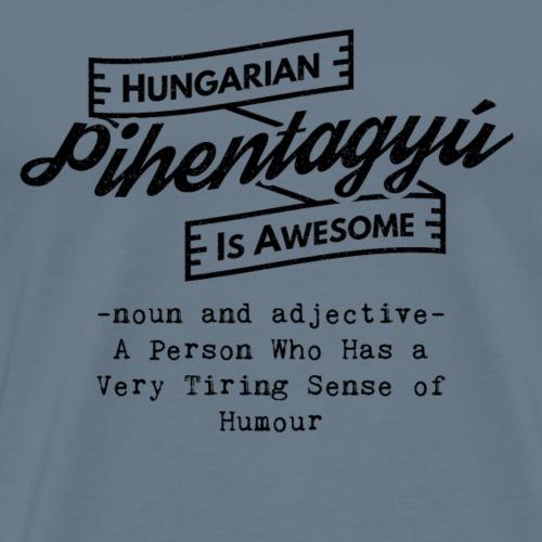 Pihentagyú - Hungarian is Awesome (black fonts) - Men's Premium T-Shirt
