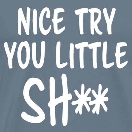Nice try (white print) - Men's Premium T-Shirt
