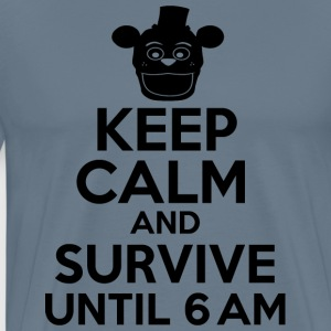 Keep Calm And Survive Until 6 AM T Shirt - Men's Premium T-Shirt