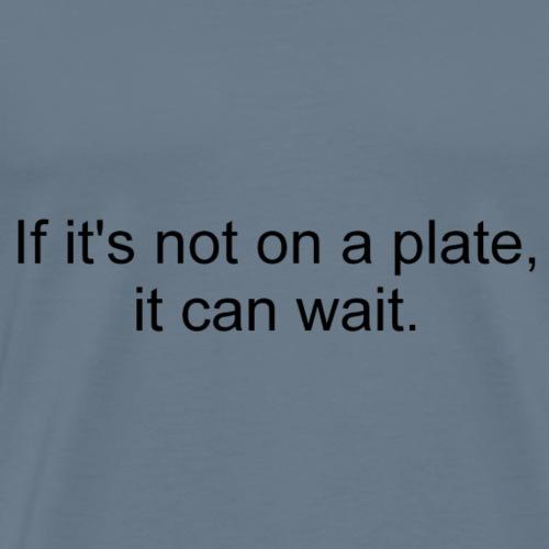 Plate (Black Letters) - Men's Premium T-Shirt