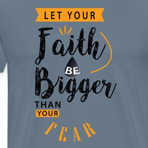 Faith Bigger Than Fear - Men's Premium T-Shirt