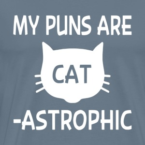 My Puns Are Catastrophic - Men's Premium T-Shirt