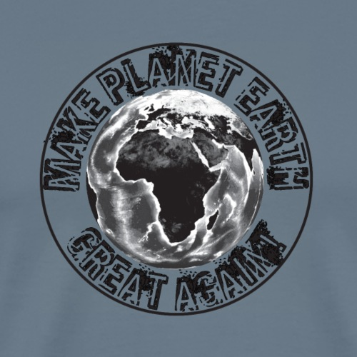 Make Planet Earth Great Again - Men's Premium T-Shirt
