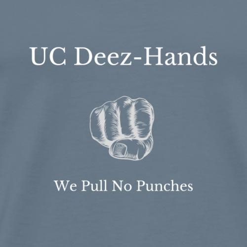 UC Deez-Hands We Pull No Punches - Men's Premium T-Shirt