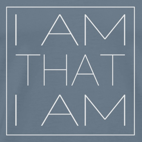 I AM THAT I AM Affirmation T-Shirt - Men's Premium T-Shirt