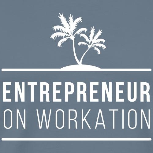 ENTREPRENEUR ON WORKATION - Men's Premium T-Shirt