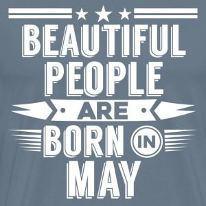 MAY Birthday beatiful people T-Shirt - Hoody - Men's Premium T-Shirt