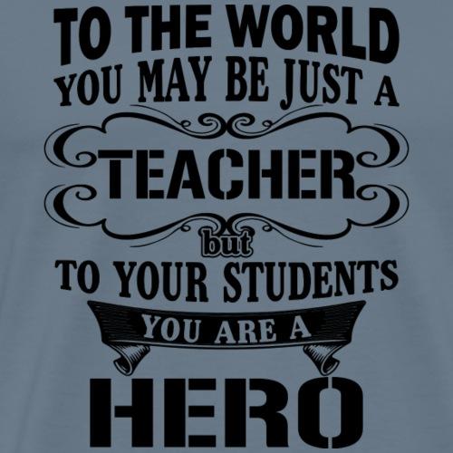Gift for teacher - Teaching hero - Men's Premium T-Shirt