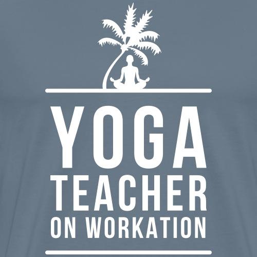 YOGA TEACHER ON WORKATION - Men's Premium T-Shirt